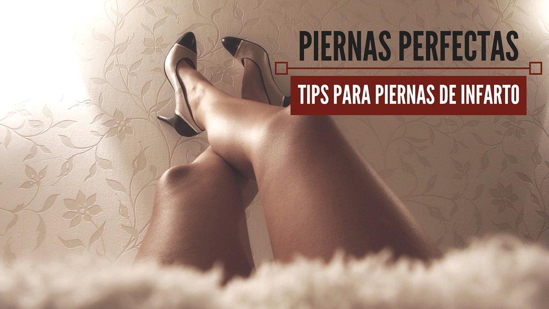 piernas perfectas - 6 tips para tener piernas perfectas de infarto
